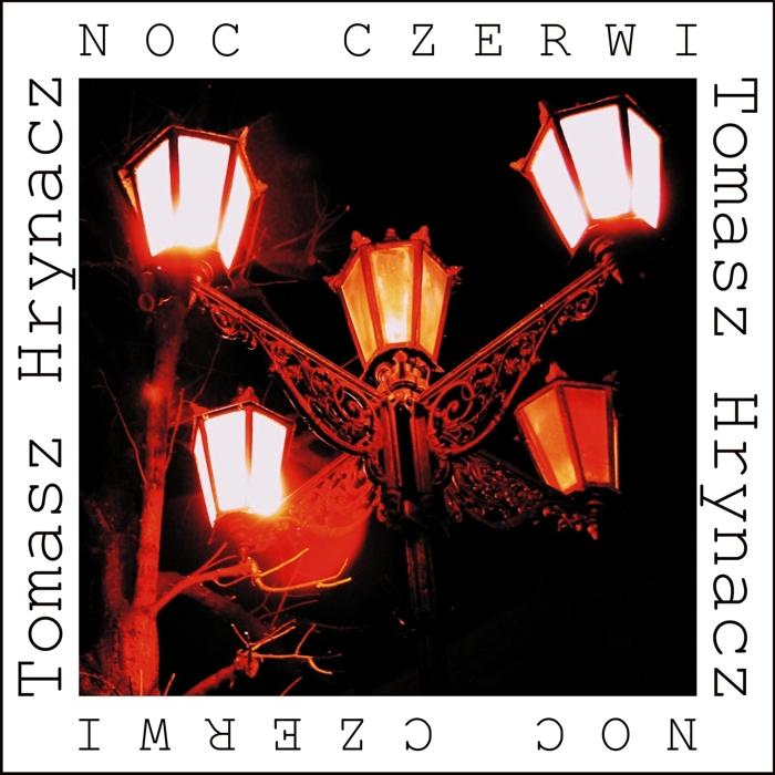 Tomasz Hrynacz- Noc czerwi